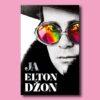 """Prikaz knjige """"Ja"""" Eltona Džona: Kurziv je moj!"""